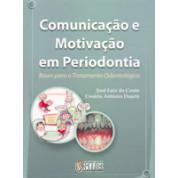 COMUNICAÇÃO E MOTIVAÇÃO EM PERIODONTIA: Bases para o tratamento