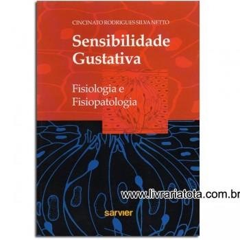 SENSIBILIDADE GUSTATIVA - FISIOLOGIA E FISIOPATOLOGIA