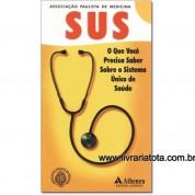 SUS O Que Você Precisa Saber Sobre o Sistema Único de Saúde