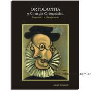 Ortodontia e Cirurgia Ortognática Diagnóstico e Planejamento