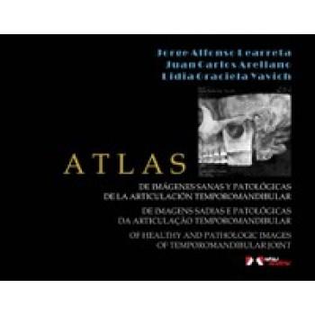 Atlas de Imagens Sadias e Patológicas da Articulação Temporomandibular