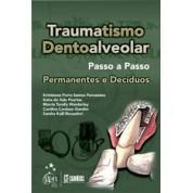 TRAUMATISMO DENTOALVEOLAR - PASSO A PASSO - PERMANENTES E DECÍDUOS