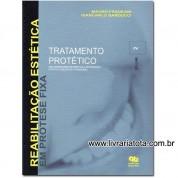 REABILITACAO ESTETICA PROTSE FIXA TRATAMENTO PROTETICO VOL 2