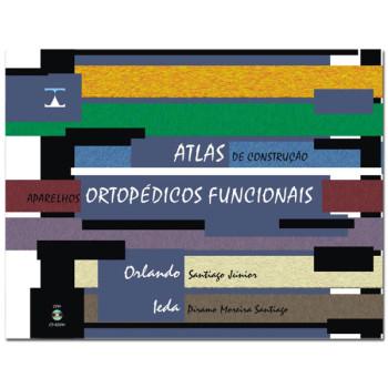 Atlas de Construção: Aparelhos Ortopédicos Funcionais