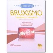 Sucesso Clínico - Bruxismo - Diagnóstico e Tratamento