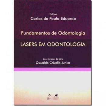 Fundamentos de Odontologia - Lasers em Odontologia