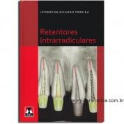 RETENTORES INTRARRADICULARES