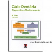 CARIE DENTARIA DIAGNOSTICO E MONITORAMENTO
