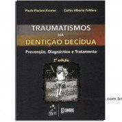 Traumatismo na Dentição Decídua - Prevenção, Diagnóstico e Tratamento