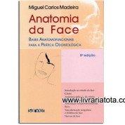 Anatomia da Face - Bases Anatomofuncionais para a Prática Odontológica