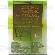 Ortopedia Funcional dos Maxilares - Embasada pela Neurofisiologia