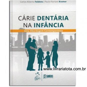 Cárie Dentária na Infância - Uma Abordagem Contemporânea