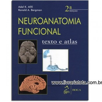 Neuroanatomia Funcional: Texto e atlas