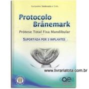 Protocolo de Branemark – Prótese Total Fixa Mandibular Suportada por 3 Implantes