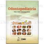 Odontopediatria - Uma Visão Contemporânea