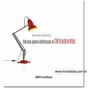 Dicas para otimizar a Ortodontia