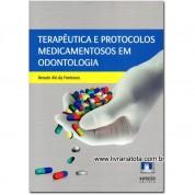 Terapêutica e Protocolos Medicamentosos em Odontologia
