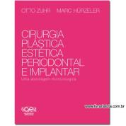Cirurgia Plástica Estética, Periodontal e Implantar - Uma abordagem microcirúrgica