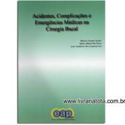 Acidentes, Complicações e Emergências Médicas na Cirurgia Bucal