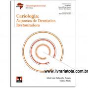 Cariologia: Aspectos de Dentística Restauradora