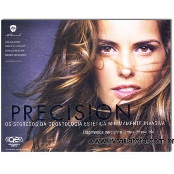 PRECISION Os Segredos da Odontologia Estética Minimamente Invasiva