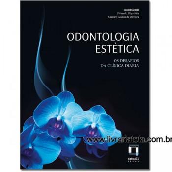 ODONTOLOGIA ESTÉTICA. OS DESAFIOS DA CLÍNICA DIÁRIA