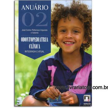 Anuário de Odontopediatria Clínica - Volume 02 - Integrada e Atual