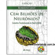 Cem Bilhões De Neurônios? Conceitos Fundamentais De Neurociência