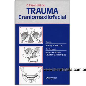 O Essencial do Trauma Craniomaxilofacial