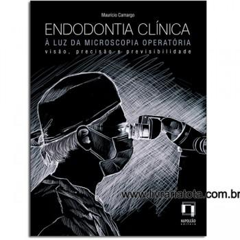 ENDODONTIA CLÍNICA - À LUZ DA MICROSCOPIA OPERATÓRIA