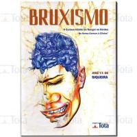 """BRUXISMO - O Curioso Hábito de Ranger os Dentes – """"Do Senso Comum à Clínica"""""""