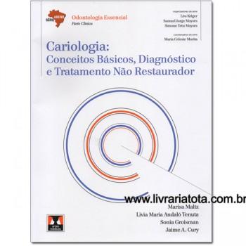 ABENO-Cariologia: Conceitos Básicos, Diagnóstico e Tratamento Não Restaurador