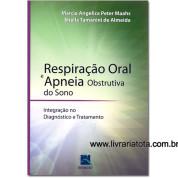 Respiração Oral e Apneia Obstrutiva do Sono - Integração no Diagnóstico e Tratamento