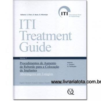 ITI Treatment Guide, Vol 7: Procedimentos de Aumento de Rebordo para a Colocação de Implantes