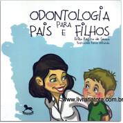 ODONTOLOGIA PARA PAIS E FILHOS
