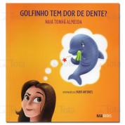 GOLFINHO TEM DOR DE DENTE