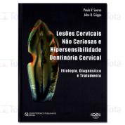 Lesões Cervicais Não Cariosas e Hipersensibilidade Dentinária Cervical: Etiologia, Diagnóstico e Tratamento