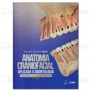 Anatomia Craniofacial Aplicada à Odontologia - Abordagem Fundamental e Clínica