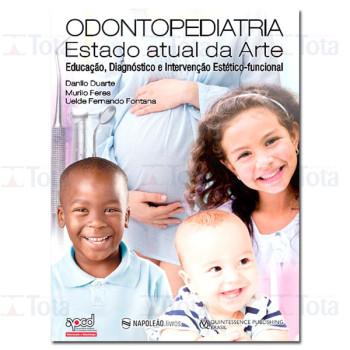 Odontopediatria: O Estado Atual da Arte - Educação, Diagnóstico e Intervenção Estético Funcional