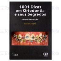 1001 Dicas em Ortodontia e Seus Segredos