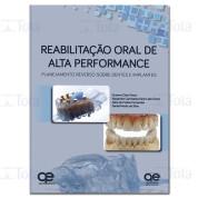 Reabilitação Oral de Alta Performance: Planejamento Reverso sobre Dentes e Implantes