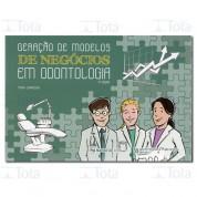 GERACAO DE MODELOS DE NEGOCIOS EM ODONTOLOGIA