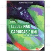 Lesões Não Cariosas e HMI - COLETÂNEA CIOSP - VOL 2