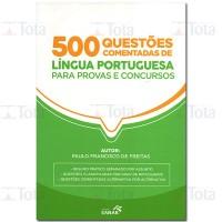 LINGUA PORTUGUESA 500 QUESTOES COMENTADAS PARA PROVAS E CONCURSOS