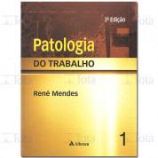 PATOLOGIA DO TRABALHO  - 2 VOL