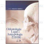 Odontologia Legal e Antropologia Forense