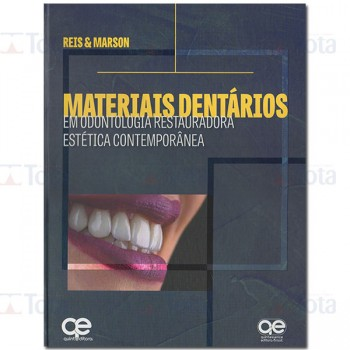 Materiais Dentários – Em Odontologia Restauradora Estética Contemporânea