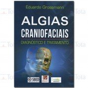 ALGIAS CRANIOFACIAIS DIAGNOSTICO E TRATAMENTO