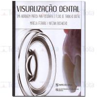 VISUALIZACAO DENTAL UMA ABORDAGEM PRATICA PARA FOTOGRAFIA E FLUXO DE TRABALHO DIGITAL