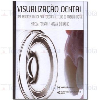 Visualização Dental – Uma Abordagem Prática para Fotografia e Fluxo de Trabalho Digital